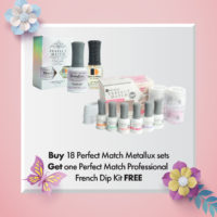 Buy 18 Perfect Match Metallux sets Get 1 Perfect Match Professional French Dip Kit FREE